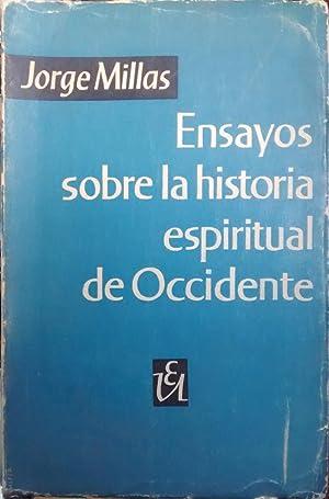 Ensayos sobre la historia espiritual de occidente: Millas, Jorge (