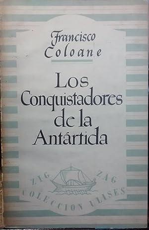 Los conquistadores de la Antártida. Ilustrada por Coré: Coloane, Francisco ( 1910 - 2002 )