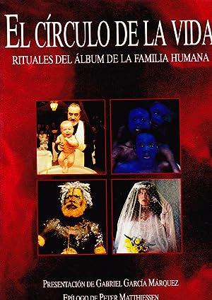 El Círculo de la Vida. Rituales del Álbum de la Familia Humana. Presentación de Gabriel García ...