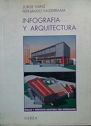 Infografía y arquitectura. Dibujo y proyecto asistidos por ordenador- Prólogo Jaime ...