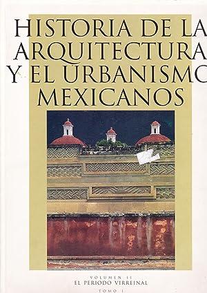 Historia de la Arquitectura y el Urbanismo Mexicanos/ Architecture History and Mexicans ...