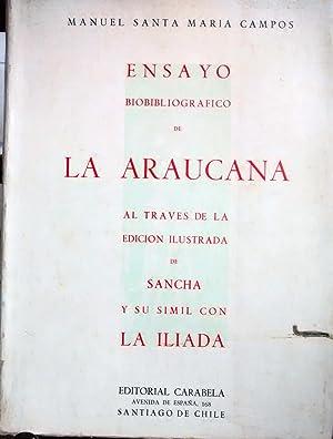 Ensayo biobliográfico de la Araucana : al través de la edición ilustrada de Sancha y su simil con ...