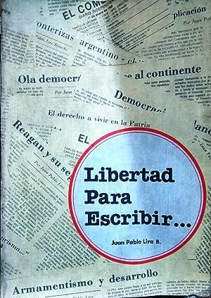 Libertad para escribir .: Lira B., Juan