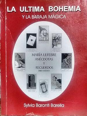 """María Lefebre. """" La última bohemia """". Anécdotas y recuerdos. Obra in..."""