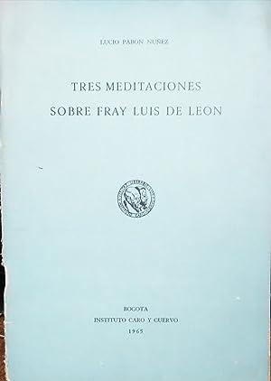Tres meditaciones sobre Fray Luis de león: Pabon Núñez, Lucio