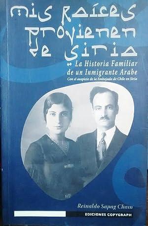 Mis raíces provienen de Siria. La historia: Sapag Chain, Reinaldo