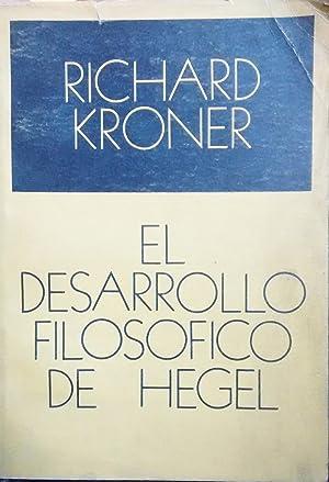 El desarrollo filosófico de Hegel. Prólogo y traducción Alfredo Llanos: Kroner...