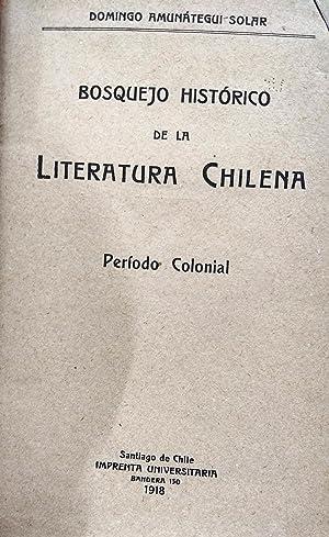 Bosquejo histórico de la literatura chilena. Período colonial: Amunátegui Solar, Domingo ( 1860 - ...