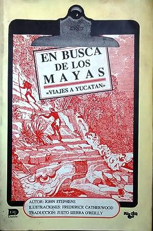 """En busca de los mayas. """" Viajes a Yucatán """". Tomo I: Stephens, John"""