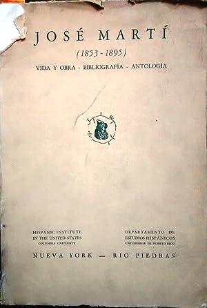 José Martí ( 1853 - 1895 ). Vida y obra - Bibliografía - Antología: Martí, José