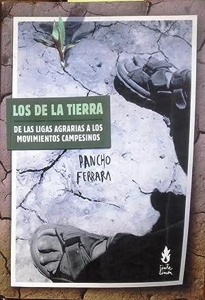 Los de la Tierra. De las Ligas Agrarias a los Movimientos Campesinos: Ferrara, Pancho