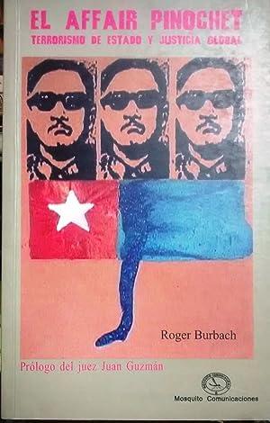 El affair Pinochet. Terrorismo de estado y justicia global. Prólogo del juez Juan Guzm&...