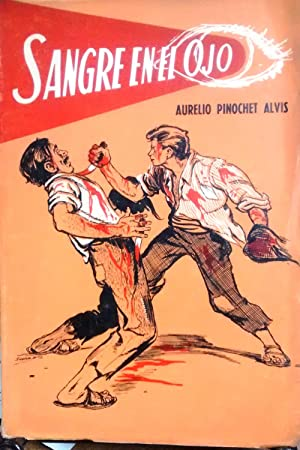 Sangre en el ojo y otros relatos: Pinochet Alvis, Aurelio