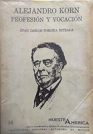 Alejandro Korn : profesión y vocación: Torchia Estrada, Juan