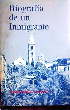 Biografía de un inmigrante. Presentación Ernesto Livacic: Rendic Kuzmanic, Pedro