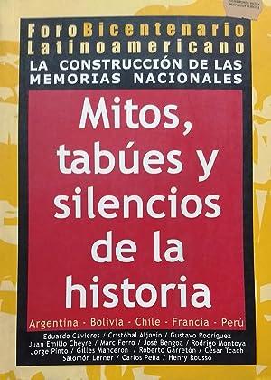 La construcción de las memorias nacionales. Mitos,tabúes: Foro Bicentenario Latinoamericano