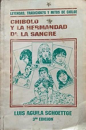 Chibolo y la hermandad de la sangre.: Aguila Schoettge, Luis