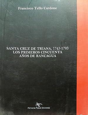 Santa Cruz de Triana, 1743-1793. Los primeros: Tello Cardone, Francisco