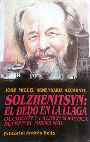Solzhenitsyn ; el dedo en la llaga. Occidente y la Unión Soviética sufren el mismo ...