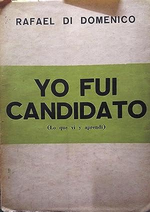Yo fuí candidato ( Lo que vi: Di Doménico, Rafael