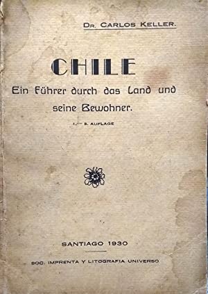 Chile. Ein Führer durch das Land ind seine Bewohner: Keller, Carlos