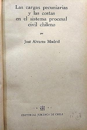 Las cargas pecuniarias y las costas en el sistema procesal civil chileno: Alvarez Madrid, José
