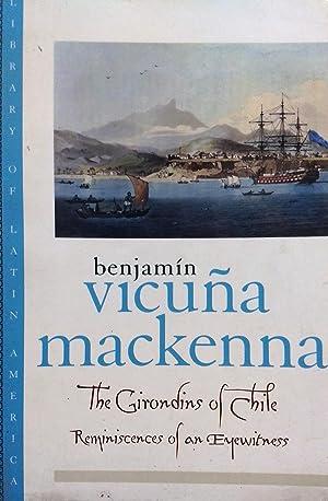 The girondins of Chile. Reminiscences of an: Vicuña Mackenna, Benjamín