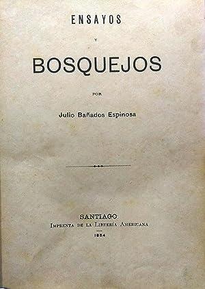 Ensayos y bosquejos: Bañados Espinosa, Julio ( 1858 - 1899 )