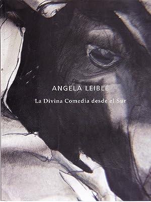 Angela Leible La Divina Comedia desde el Sur.= The Divine Comedy From the South: Leible, Angela