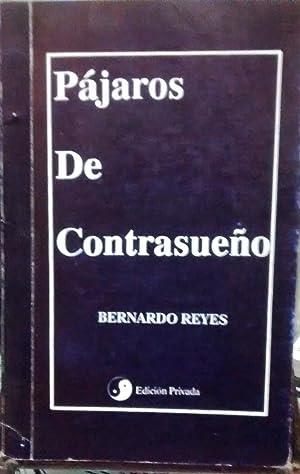 Pájaros de contrasueño: Reyes, Bernardo