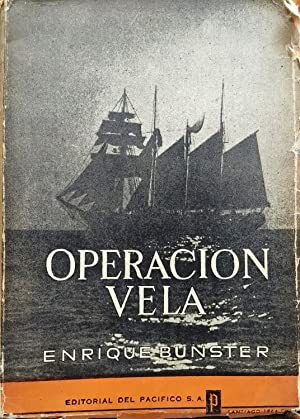 Operación vela. Crónica del décimo crucero del: Bunster, Enrique (