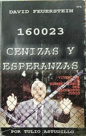Biografía de David Feuerstein : 160023. Cenizas y esperanzas. Vivencias de un sobreviviente ...