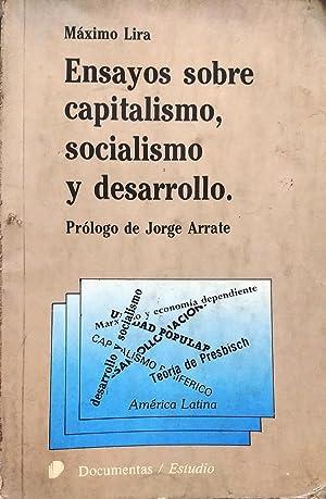 Ensayos sobre capitalismo, socialismo y desarrollo. Prólogo de Jorge Arrate: Lira, Máximo
