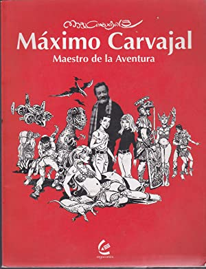 Máximo Carvajal Maestro de la Aventura: Lagos, Jaime, Cáceres,