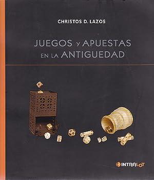 Juegos y Apuestas en la Antigüedad: Lazos, Christos D.
