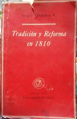 Tradición y reforma en 1810: Villalobos, Sergio