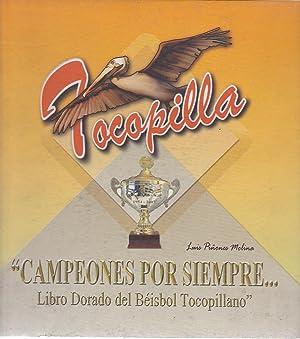 Tocopilla. Campeones por Siempre. Libro Dorado del Béisbol Tocopillano.: Piñones Molina, ...