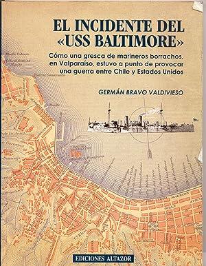 El Incidente Del USS Baltimore: Como Una Gresca De Marineros Borrachos, En Valparaiso, Estuvo a ...