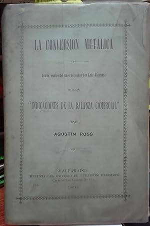 """La conversión metálica. Juicio crítico del libro del señor don Luis Aldunate titulado """" ..."""