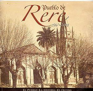 Pueblo de Rere 1586-2008 El Pueblo-La Historia-El Olvido: Castro, Magdalena-Conejeros, Luis- Silva,...