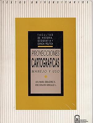 Proyecciones Cartográficas Manejo y Uso: Errázuriz, Ana María- González, José Ignacio
