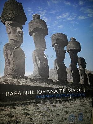 Rapa Nui: Iorana Te Ma'Ohi Dilemas Estratégicos: Arancibia,Violeta- Arredondo,Ana María-