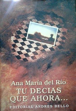 Tu Decías Que Ahora.: Río, Ana María
