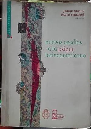 Nuevos asedios a la psique latinoamericana: Gissi, Jorge - Sirlopú, David ( Editores )