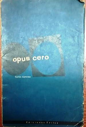 Opus cero: Cortínez, Carlos