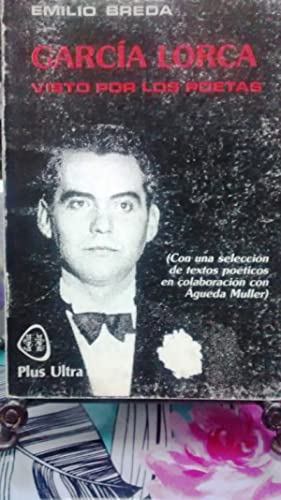 García Lorca visto por los poetas (: Breda, Emilio