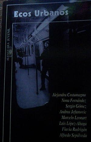 Ecos urbanos. Prólogo de Marco Antonio de: Costamagna, Alejandra -