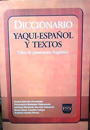 Diccionario Yaqui-Español y otros textos. Obra de preservación lingüistica. Pr&...