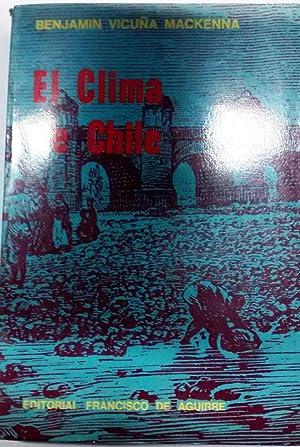 El clima en Chile. Ensayo histórico: Vicuña Mackenna, Benjamín