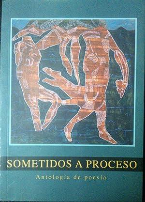 Sometidos a proceso. Antología de poesía. Selección: Aylwin, Tomás -